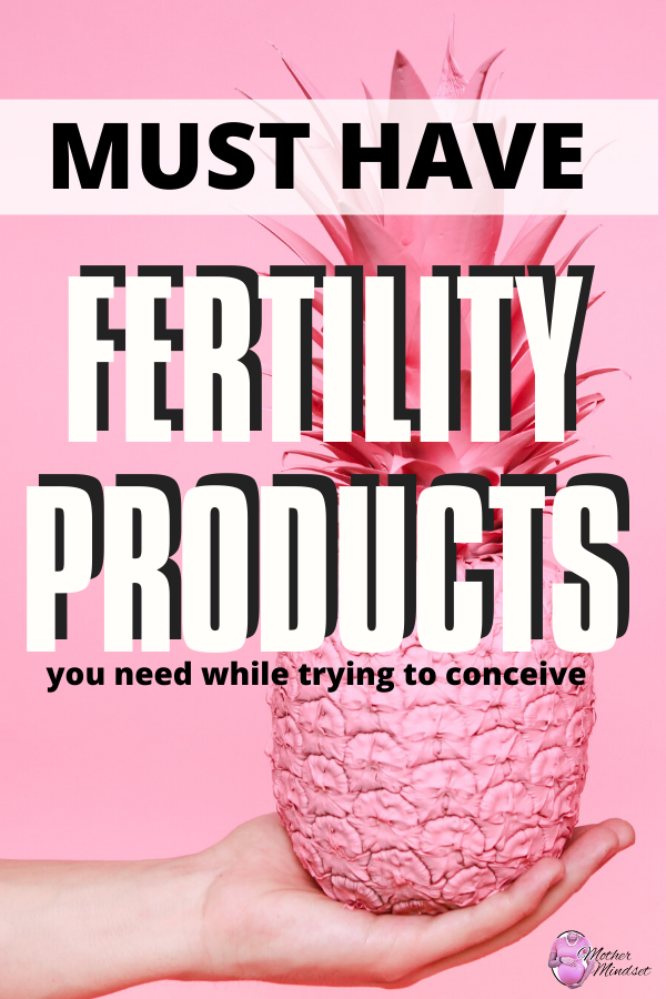 Must have fertility products